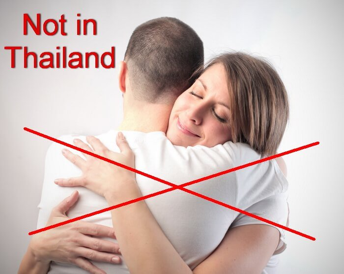 No hugging in Thailand